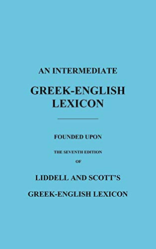9781849026260: An Intermediate Greek-English Lexicon: Founded Upon the Seventh Edition of Liddell and Scott's Greek-English Lexicon