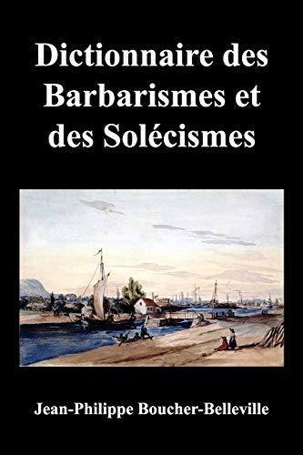9781849026314: Dictionnaire Des Barbarismes Et Des Solecismes Les Plus Ordinaires En Ce Pays, Avec Le Mot Propre Ou Leur Signification