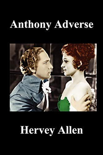Anthony Adverse Volumes I, II, III (Paperback): Allen, Hervey