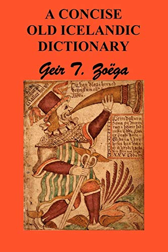 A Concise Dictionary of Old Icelandic: Geir T. Zoega
