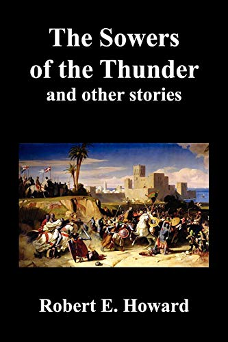 The Sowers of the Thunder, Gates of Empire, Lord of Samarcand, and the Lion of Tiberias: Robert ...