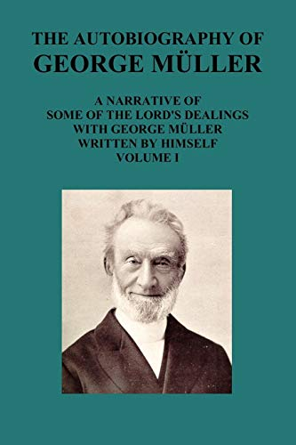 THE AUTOBIOGRAPHY OF GEORGE MAuLLER A NARRATIVE: George Mueller