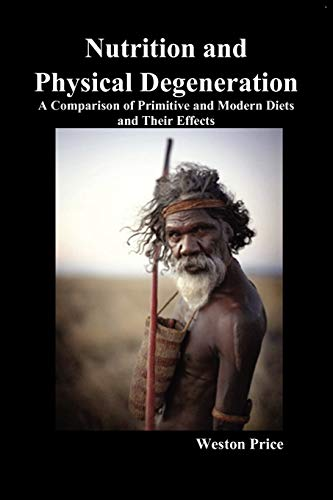 9781849027700: Nutrition and Physical Degeneration: A Comparison of Primitive and Modern Diets and Their Effects