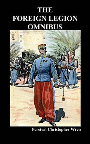 9781849027823: The Foreign Legion Omnibus: Beau Geste, Beau Sabreur, and Beau Ideal