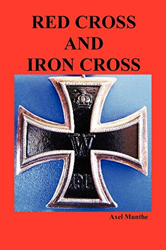 Red Cross and Iron Cross: Munthe, Axel