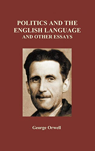 9781849028356: Politics and the English Language and Other Essays (Hardback)