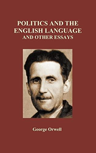 9781849028356: Politics and the English Language and Other Essays (Hardback)