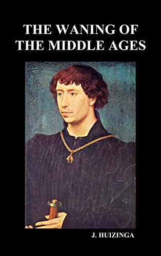 9781849028479: The Waning of the Middle Ages (Hardback)