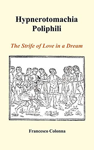 9781849028745: Hypnerotomachia Poliphili: The Strife of Love in a Dream (Hardback)