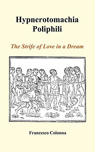 9781849028745: Hypnerotomachia Poliphili: The Strife of Love in a Dream (Hardback)