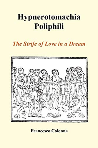 9781849028820: Hypnerotomachia Poliphili: The Strife of Love in a Dream (Paperback)
