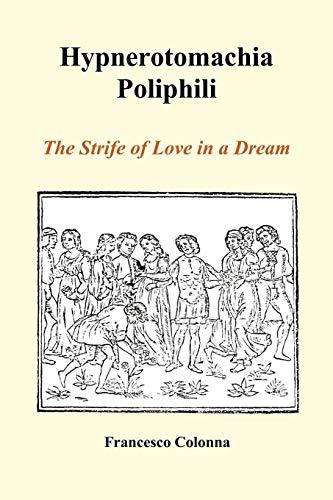 9781849028820: Hypnerotomachia Poliphili: The Strife of Love in a Dream (Paperback)