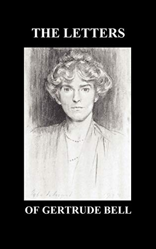 The Letters of Gertrude Bell Volumes I and II: Bell, Gertrude