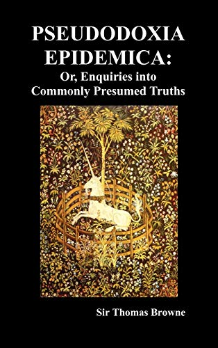 9781849029377: Pseudodoxia Epidemica: Or, Enquiries Into Commonly Presumed Truths (1672) (Hardback)