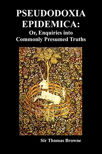 9781849029575: Pseudodoxia Epidemica: Or, Enquiries Into Commonly Presumed Truths (1672)