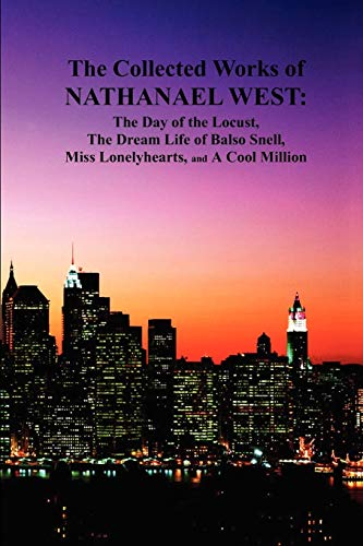 The Collected Works of Nathanael West: The: West, Nathanael