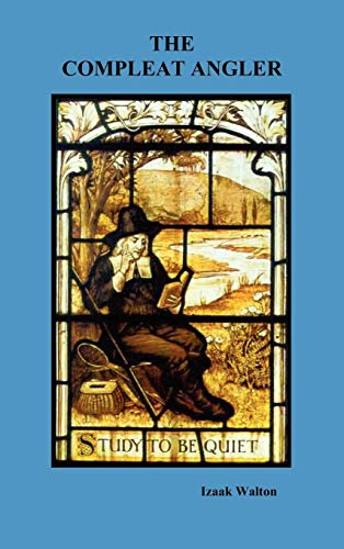 The Compleat Angler: Izaak Walton