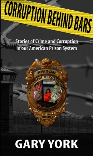 9781849031493: Corruption Behind Bars: Stories of Crime and Corruption in Our American Prison System