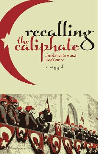 9781849040020: Recalling the Caliphate: Decolonisation and World Order