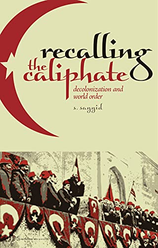 9781849040037: Recalling the Caliphate: Decolonisation and World Order
