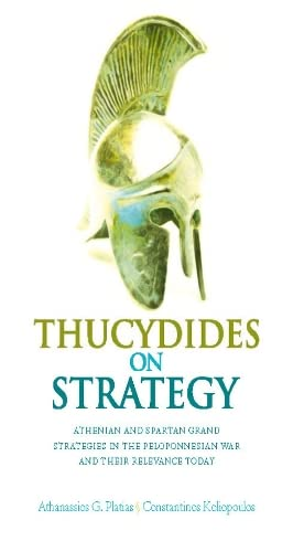 Thucydides on Strategy: Grand Strategies in the: Athanassios G. Platias,