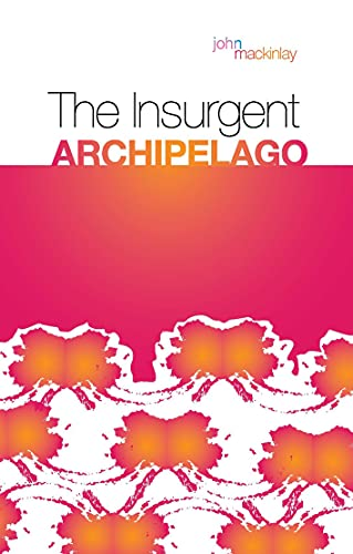 9781849040136: The Insurgent Archipelago