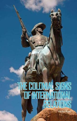 9781849040150: The Colonial Signs of International Relations