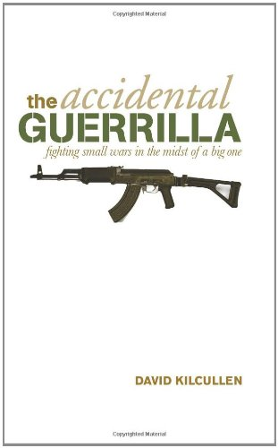 9781849040259: The Accidental Guerrilla: Fighting Small Wars in the Midst of a Big One