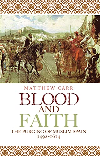 9781849040273: Blood and Faith: The Purging of Muslim Spain