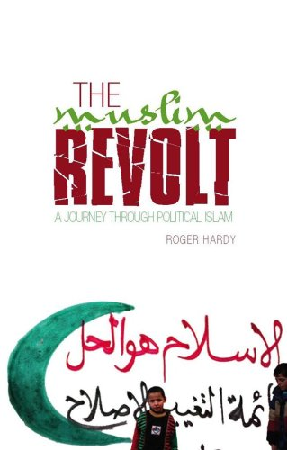 9781849040310: The Muslim Revolt: A Journey Through Political Islam