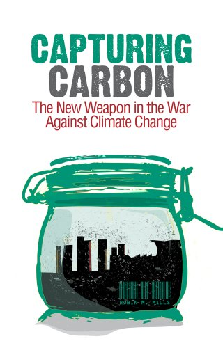 9781849040334: Capturing Carbon: The New Weapon in the War Against Climate Change
