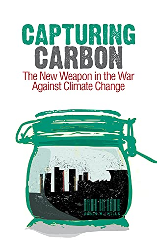 9781849040341: Capturing Carbon: The New Weapon in the War Against Climate Change