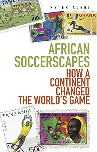 9781849040389: African Soccerscapes: How A Continent Changed the World's Game