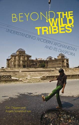 9781849040556: Beyond the 'Wild Tribes': Understanding Modern Afghanistan and Its Diaspora