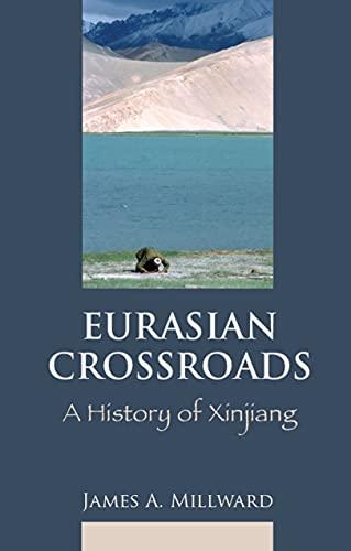 9781849040679: Eurasian Crossroads: A History of Xinjiang