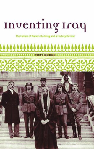 9781849040686: Inventing Iraq: The Failure of Nation-Building and a History Denied