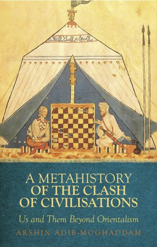 9781849040976: A Metahistory of the Clash of Civilisations: Us and Them Beyond Orientalism