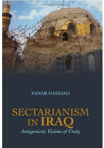 9781849041287: Sectarianism in Iraq: Antagonistic Visions of Unity