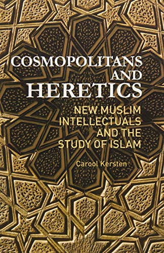 9781849041294: Cosmopolitans and Heretics: New Muslim Intellectuals and the Study of Islam