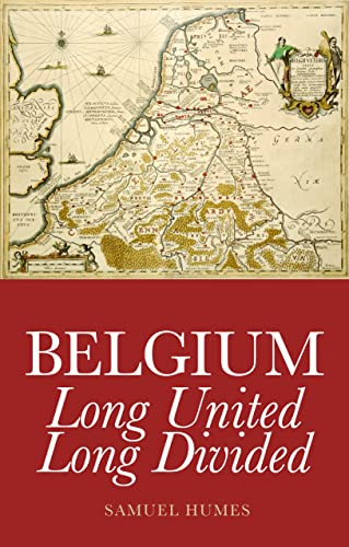 9781849041461: Belgium: Long United, Long Divided