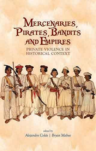 9781849041492: Mercenaries, Pirates, Bandits and Empires: Private Violence in Historical Context