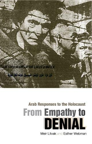 9781849041553: From Empathy to Denial: Arab Responses to the Holocaust. Meir Litvak and Esther Webman