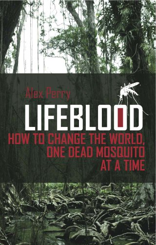Lifeblood: How To Change The World, One: Alex Perry