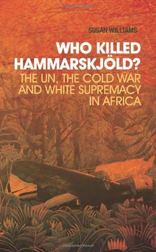9781849041584: Who Killed Hammarskjld?: The Un, the Cold War and White Supremacy in Africa