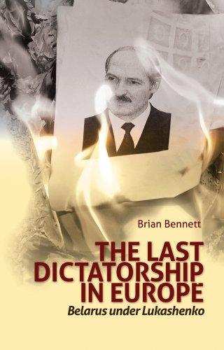 9781849041676: Last Dictatorship in Europe: Belarus Under Lukashenko