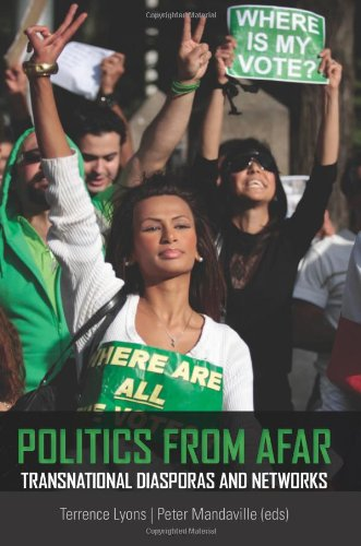 Politics from Afar: Transnational Diasporas and Networks. Terrence Lyons and Peter Mandavill, ...