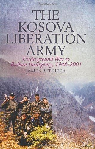 9781849041874: The Kosova Liberation Army: Underground War to Balkan Insurgency, 1948-2001