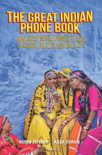 9781849041928: The Great Indian Phone Book: How the Mass Mobile Changes Business, Politics and Daily Life