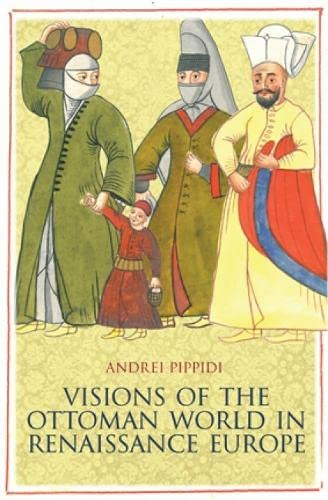9781849041997: Visions of the Ottoman World in Renaissance Europe