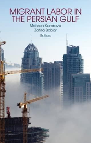 Migrant Labour in the Persian Gulf. Edited by Mehran Kamrava and Zahra Babar: Kamrava, Mehran